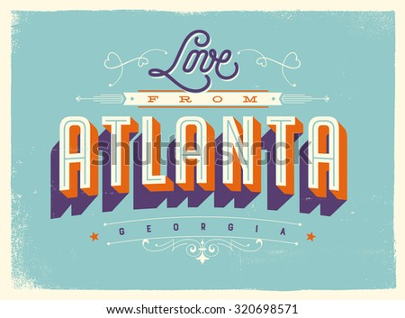 Vintage style Touristic Greeting Card with texture effects - Love from Atlanta, Georgia - Vector EPS10. - stock vector