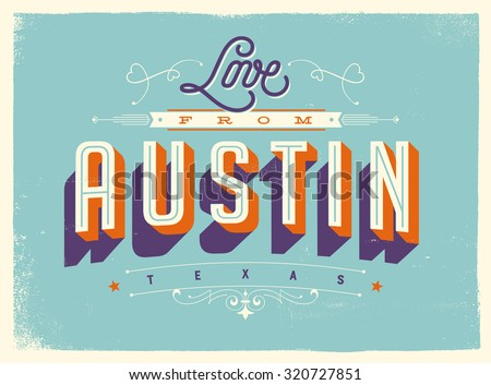 Vintage style Touristic Greeting Card with texture effects - Love from Austin, Texas - Vector EPS10. - stock vector
