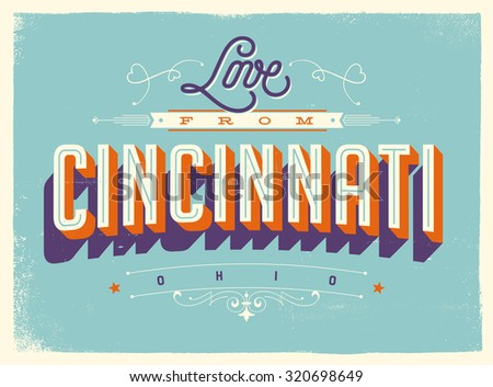 Vintage style Touristic Greeting Card with texture effects - Love from Cincinnati, Ohio - Vector EPS10. - stock vector