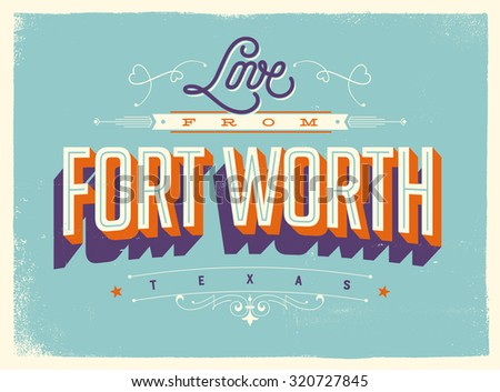 Vintage style Touristic Greeting Card with texture effects - Love from Fort Worth, Texas - Vector EPS10. - stock vector