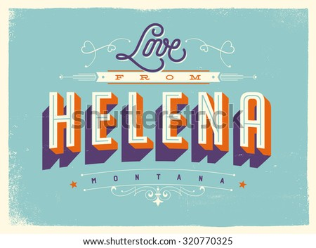Vintage style Touristic Greeting Card with texture effects - Love from Helena, Montana - Vector EPS10. - stock vector