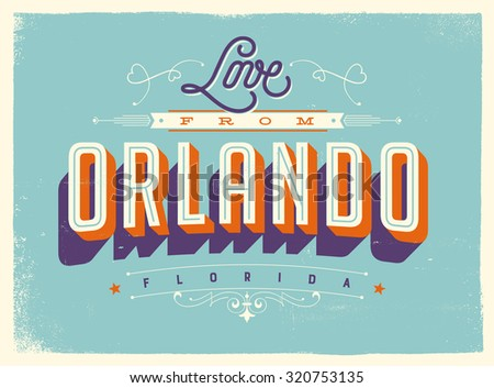 Vintage style Touristic Greeting Card with texture effects - Love from Orlando, Florida - Vector EPS10. - stock vector