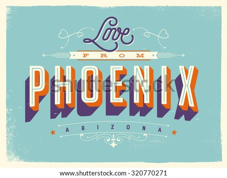 Vintage style Touristic Greeting Card with texture effects - Love from Phoenix, Arizona - Vector EPS10. - stock vector