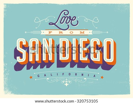 Vintage style Touristic Greeting Card with texture effects - Love from San Diego, California - Vector EPS10. - stock vector