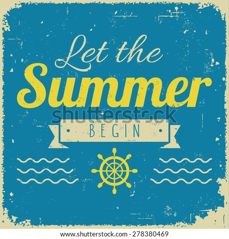 Vintage styled summer poster for promotional, retail, travel, and inspirational uses, and many more - stock vector