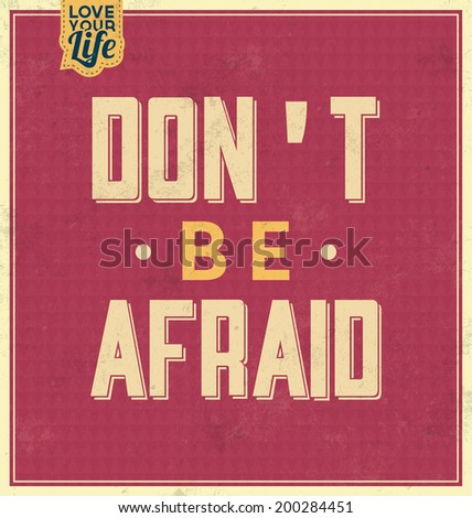 Vintage Template / Retro Design / Quote Typographic Background / Don't Be Afraid - stock vector