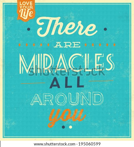 Vintage Template / Retro Design / Quote Typographic Background / There Are Miracles All Around You - stock vector