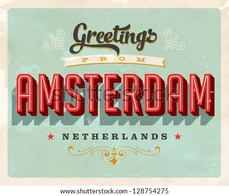Vintage Touristic Greeting Card - Amsterdam, Netherlands - Vector EPS10. Grunge effects can be easily removed for a brand new, clean sign.