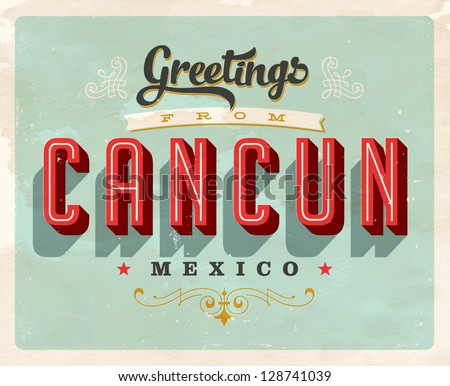 Vintage Touristic Greeting Card - Cancun, Mexico - Vector EPS10. Grunge effects can be easily removed for a brand new, clean sign. - stock vector
