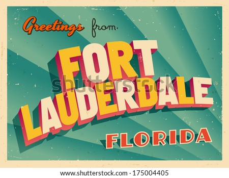Vintage Touristic Greeting Card - Fort Lauderdale, Florida - Vector EPS10. Grunge effects can be easily removed for a brand new, clean sign. - stock vector