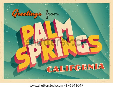 Vintage Touristic Greeting Card - Palm Springs, California - Vector EPS10. Grunge effects can be easily removed for a brand new, clean sign. - stock vector