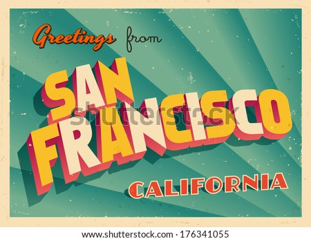 Vintage Touristic Greeting Card - San Francisco, California - Vector EPS10. Grunge effects can be easily removed for a brand new, clean sign. - stock vector