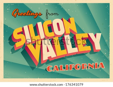 Vintage Touristic Greeting Card - Silicon Valley, California - Vector EPS10. Grunge effects can be easily removed for a brand new, clean sign. - stock vector