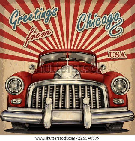 Vintage touristic greeting card with retro car.Chicago. - stock vector