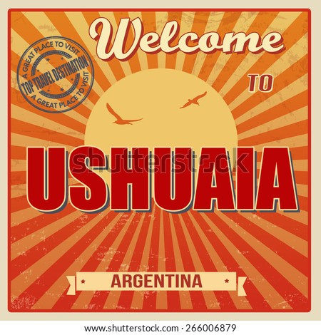 Vintage Touristic Welcome Card - Ushuaia, Argentina, vector illustration - stock vector