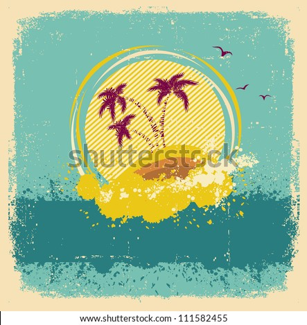 Vintage tropical island.Abstract image with grunge elements - stock vector