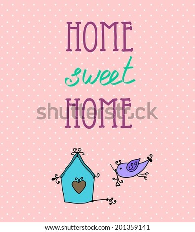 Vintage Typographic Background with Motivational Quotes, home sweet home - stock vector