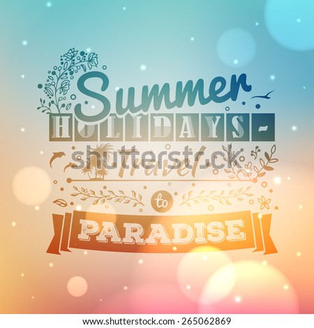 Vintage typography lettering summer design with floral ornaments and patterns. Summer holidays and vacation. Abstract colorful blurred vector background with bokeh and lens flare. Vector illustration - stock vector