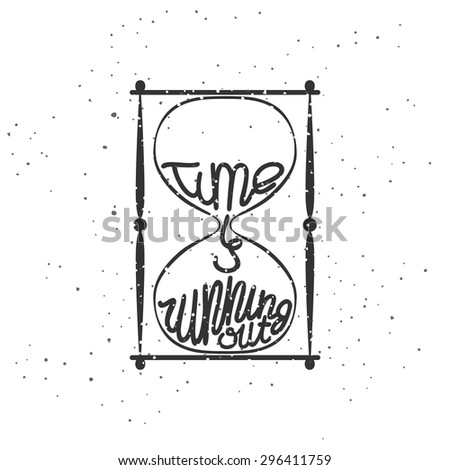 "Vintage typography poster with hourglass and with the lettering ""time is running out"" - stock vector"