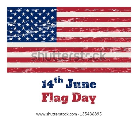 "Vintage USA flag with the inscription ""14 of June Flag Day"" and  removable scratches - stock vector"