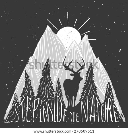 Vintage vector hand drawn lettering illustration. Step inside the nature. Typography poster with deer, mountains, sun and forest. T-shirt design, home decor elements, greeting and postal cards - stock vector