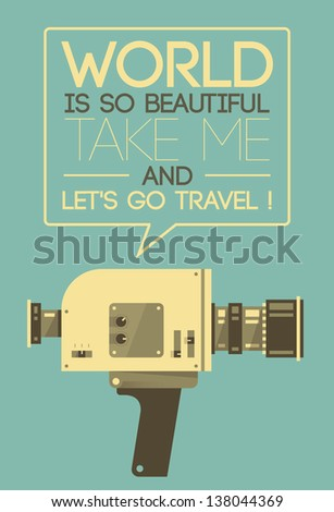 Vintage video camera saying World is so beautiful take me and let's go travel - stock vector