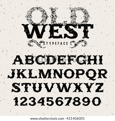 Vintage western alphabet / Retro font in wild west style / Old West typeface with grunge effect / Textured letters and numbers for labels and posters - stock vector