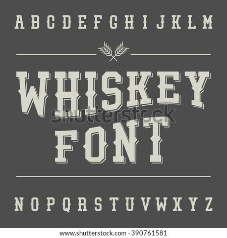 Vintage Whiskey Font. Alcohol Drink Label Design. Slab Serif Retro Typeface. Latin Alphabet. Vector. - stock vector