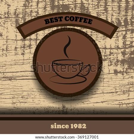 Vintage wooden retro Coffee Stamp design best coffee vector eps 10 - stock vector