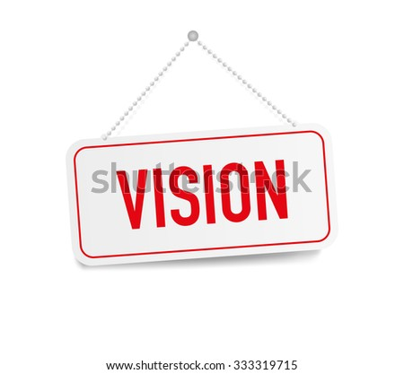 Vision hanging sign isolated on white wall