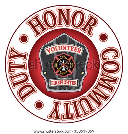 Volunteer Firefighter Duty Honor is an illustration of a firefighterâ??s or firemanâ??s badge or shield.  Includes a Maltese cross and firefighter tools logo inside of a shield shape.