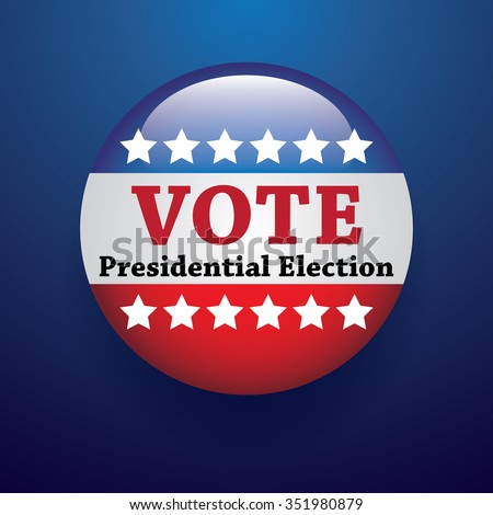 Vote presidential election badge or button. - stock vector