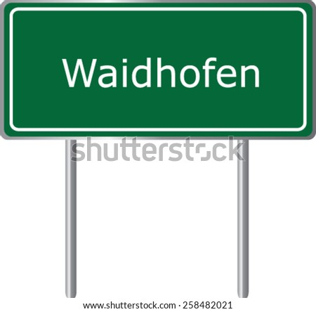 Waidhofen, Austria, road sign green vector illustration, road table - stock vector