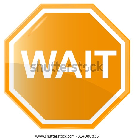 Wait stop sign, vector  isolated on white background - stock vector