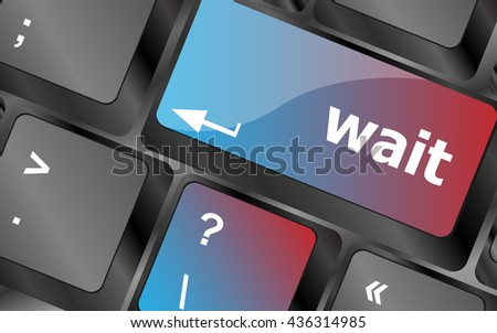 wait word button on a computer keyboard . keyboard keys. vector illustration - stock vector