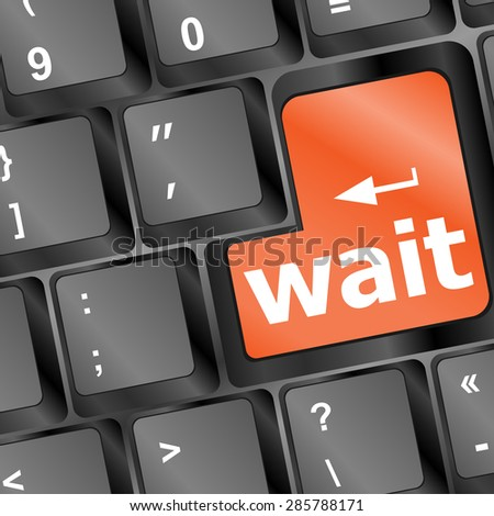 wait word button on a computer keyboard vector - stock vector