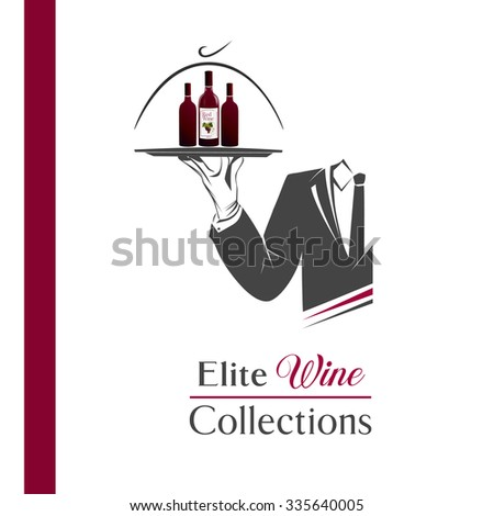 Waiter/butler holds a tray with bottles of wine vector isolated. Classic banner/logo for restaurant/cafe menu and also wine list. Elite wine collections sign. Great design element for catering logo. - stock vector