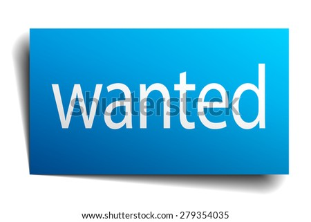 wanted blue paper sign isolated on white