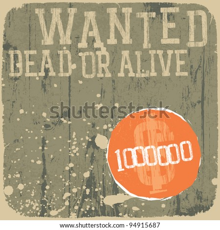 Wanted! Dead or Alive. Retro styled background. - stock vector