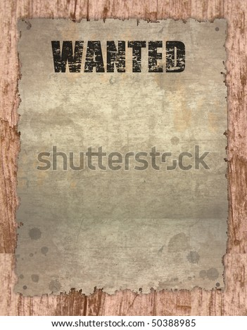 Wanted sign on old paper, over old wooden wall background.