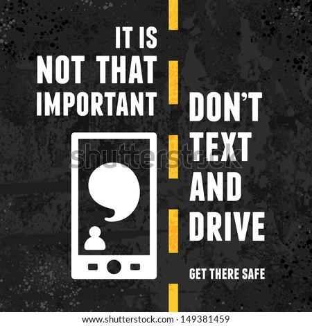 Warning about the dangers of texting and driving over textured background - stock vector