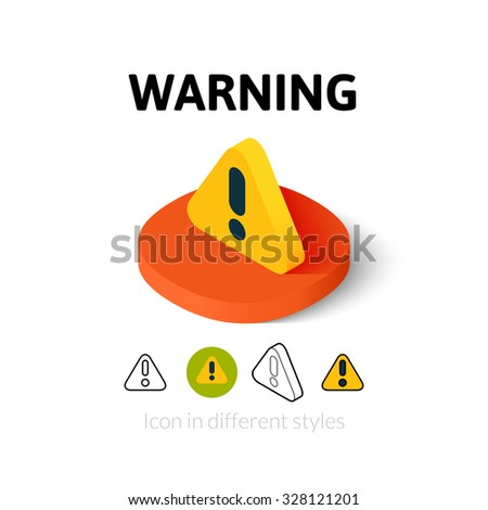 Warning icon, vector symbol in flat, outline and isometric style - stock vector