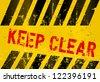 "Warning Sign ""Keep Clear"", vector illustration - stock vector"