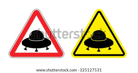 Warning sign of a UFO. Hazard yellow sign flying saucer. Silhouette space ship on  red triangle. Set Road signs. - stock vector