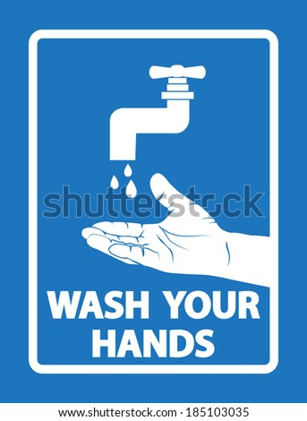 Wash your hands sign , wash your hands label  - stock vector