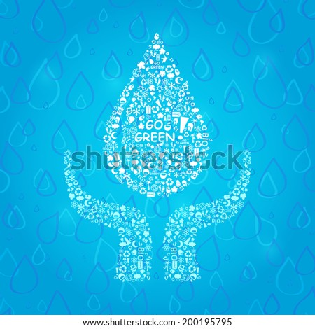 Water Drop in Hands. Go Green Eco Card. Ecology Concept Vector Illustration. - stock vector