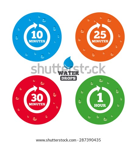 Water drops on button. Every 10, 25, 30 minutes and 1 hour icons. Full rotation arrow symbols. Iterative process signs. Realistic pure raindrops on circles. Vector - stock vector