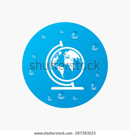 Water drops on button. Globe sign icon. World map geography symbol. Globe on stand for studying. Realistic pure raindrops. Blue circle. Vector - stock vector