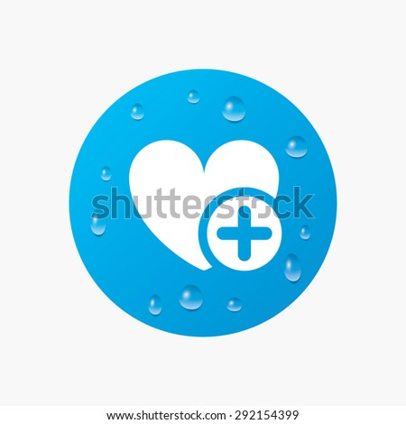 Water drops on button. Heart sign icon. Add lover symbol. Plus love. Realistic pure raindrops. Blue circle. Vector - stock vector
