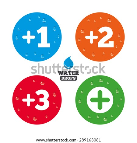 Water drops on button. Plus icons. Positive symbol. Add one, two, three and four more sign. Realistic pure raindrops on circles. Vector - stock vector